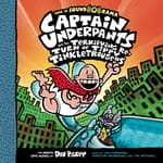 Captain Underpants and the Terrifying Return of Tippy Tinkletrousers by  Dav Pilkey audiobook
