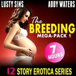 The Breeding Mega-Pack 1 : 12 Story Erotica Series by  Lusty Sins audiobook