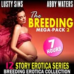The Breeding Mega-Pack 2 : 12 Story Erotica Series (Breeding Erotica Collection) by  Lusty Sins audiobook