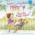 Fancy Nancy: Time for Puppy School by  Jane O'Connor audiobook