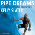 Pipe Dreams by  Kelly Slater audiobook