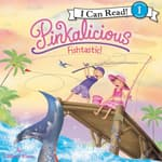 Pinkalicious: Fishtastic! by  Victoria Kann audiobook