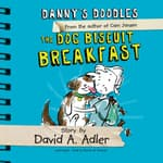 Danny's Doodles: The Dog Biscuit Breakfast by  David A. Adler audiobook