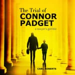 The Trial of Connor Padget by  Carl Roberts audiobook