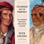 Tecumseh and the Prophet by  Peter Cozzens audiobook