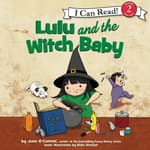 Lulu and the Witch Baby by  Jane O'Connor audiobook