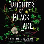 Daughter of Black Lake by  Cathy Marie Buchanan audiobook