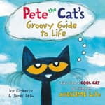 Pete the Cat's Groovy Guide to Life by  James Dean audiobook