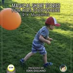 Magical Short Stories - For Kids Everywhere by  R. K. Munkittrick audiobook