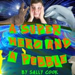 A Superhero and a Pebble by  Sally Cook audiobook