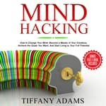 Mind Hacking by  Tiffany Adams audiobook
