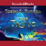 The Trove by  Tobias S. Buckell audiobook