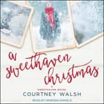 A Sweethaven Christmas by  Courtney Walsh audiobook