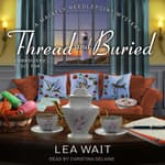 Thread and Buried by  Lea Wait audiobook