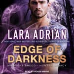 Edge of Darkness by  Lara Adrian audiobook