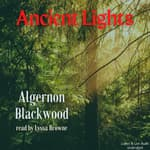 Ancient Lights by  Algernon Blackwood audiobook
