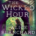 The Wicked Hour by  Alice Blanchard audiobook