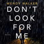 Don't Look for Me by  Wendy Walker audiobook