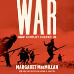 War: How Conflict Shaped Us by  Margaret MacMillan audiobook