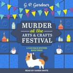 Murder at the Arts and Crafts Festival by  G.P. Gardner audiobook