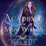 Academy for Misfit Witches by  Tara West audiobook