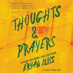 Thoughts & Prayers by  Bryan Bliss audiobook