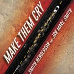 Make Them Cry by  Smith Henderson audiobook