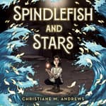 Spindlefish and Stars by  Christiane M. Andrews audiobook