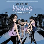 We Are the Wildcats by  Siobhan Vivian audiobook