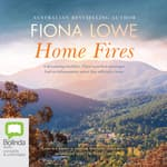 Home Fires by  Fiona Lowe audiobook