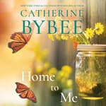 Home to Me by  Catherine Bybee audiobook
