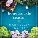 Honeysuckle Season by  Mary Ellen Taylor audiobook