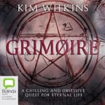 Grimoire by  Kim Wilkins audiobook