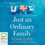 Just An Ordinary Family by  Fiona Lowe audiobook