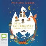 Otto Tattercoat and the Forest of Lost Things by  Matilda Woods audiobook