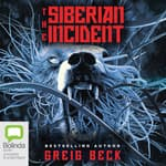The Siberian Incident by  Greig Beck audiobook