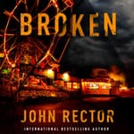 Broken by  John Rector audiobook