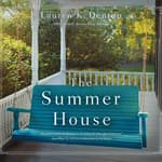 The Summer House by  Lauren K. Denton audiobook