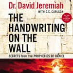 The Handwriting on the Wall by  Dr. David Jeremiah audiobook