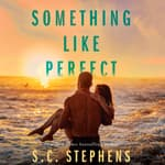 Something Like Perfect by  S. C. Stephens audiobook
