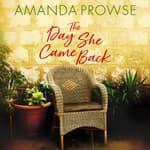 The Day She Came Back by  Amanda Prowse audiobook