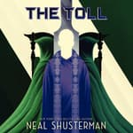 The Toll by  Neal Shusterman audiobook