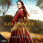 The Goldminer's Sister by  Alison Stuart audiobook