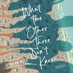 What the Other Three Don't Know by  Spencer Hyde audiobook