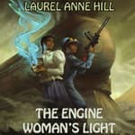The Engine Woman's Light by  Laurel Anne Hill audiobook