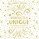 Perfectly Unique by  Annie F. Downs audiobook