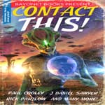Contact This!: A First Contact Anthology by  J. Daniel Sawyer audiobook