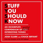 Stuff You Should Know by  Josh Clark audiobook