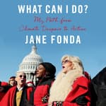 What Can I Do? by  Jane Fonda audiobook