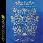Sing a New Song by  Lydia Brownback audiobook